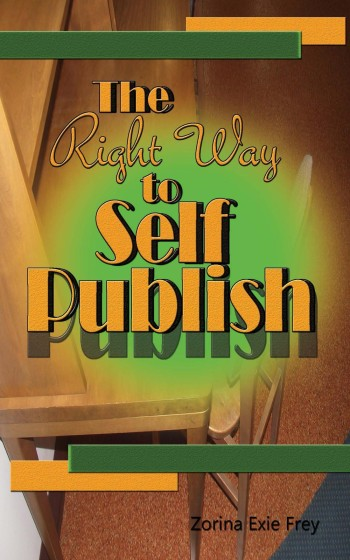 Right Way to Self Publish, The - Zorina Exie Frey